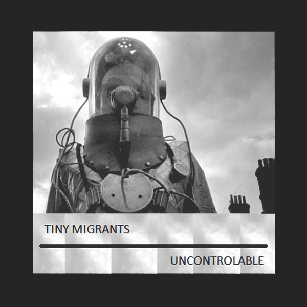 Tiny-Migrants_Uncontrolable